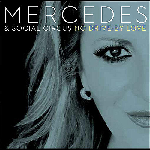 No Drive By Love by Mercedes