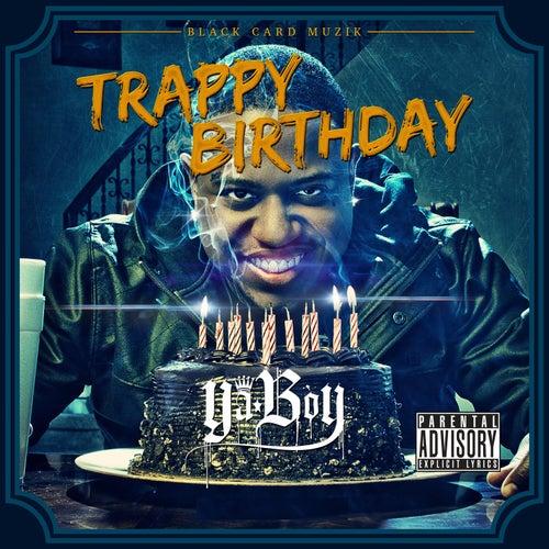 Trappy Birthday by Ya Boy
