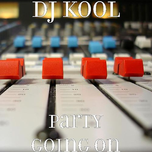 Party Going On by DJ Kool