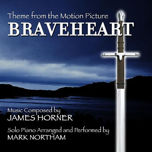 Theme from the Motion Picture 'Braveheart' Composed By James Horner by Mark Northam