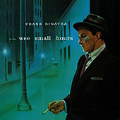 In the Wee Small Hours (Bonus Track Version) by Frank Sinatra
