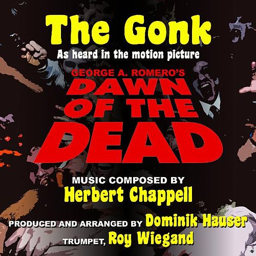 'the Gonk' As Heard in 'Dawn of the Dead' Composed By Herbert Chappell (feat. Roy Wiegand) by Dominik Hauser
