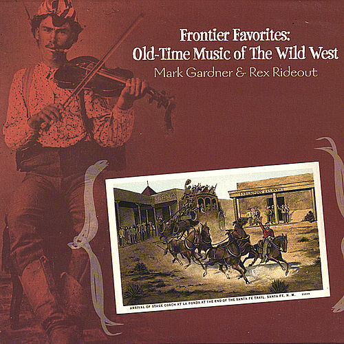 Frontier Favorites: Old-Time Music of the Wild West by Rex Rideout