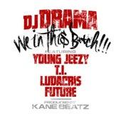We in This Bitch von DJ Drama