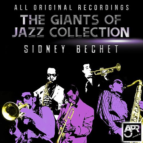 Giants of Jazz Collection - Sydney Bechet by Sidney Bechet