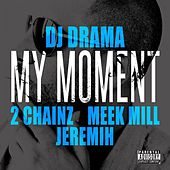My Moment von DJ Drama
