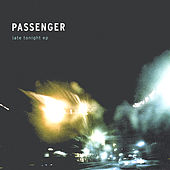 Late Tonight EP by Passenger (Pop)
