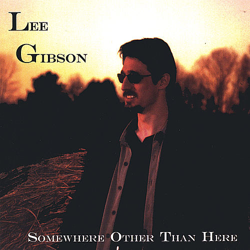 Somewhere Other Than Here by Lee Gibson
