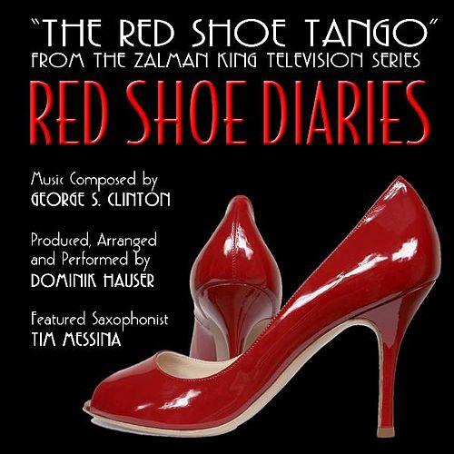 'the Red Shoe Tango' from the TV Series 'Red Shoe Diaries' By George S. Clinton (feat. Tim Messina) by Dominik Hauser
