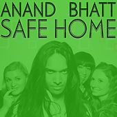 Safe Home EP by Anand Bhatt