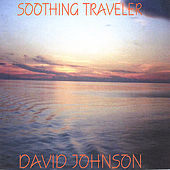 Soothing Traveler by David Johnson