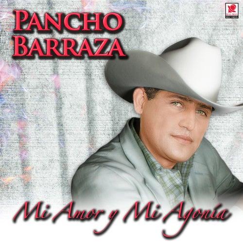 Mi Amor y Mi Agonia by Pancho Barraza