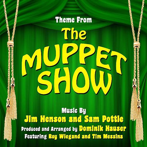 Theme from 'the Muppet Show By Jim Henson and Sam Pottle (feat. Roy Wiegand & Tim Messina) by Dominik Hauser