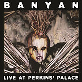 Live at Perkins' Palace by Banyan