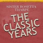 The Classic Years von Sister Rosetta Tharpe