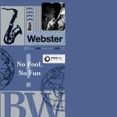 No Fool, No Fun von Ben Webster