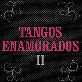 Tangos Románticos 2 by Various Artists