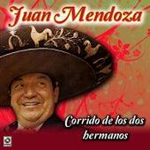Corrido de los Dos Hermanos by Juan Mendoza