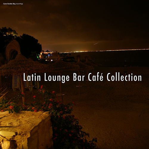 Latin Lounge Bar Café Collection by Various Artists