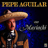 Con Mariachi by Pepe Aguilar