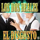 El Disgusto by Los Dos Reales