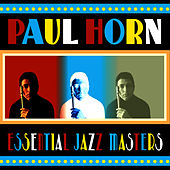 Essential Jazz Masters by Paul Horn