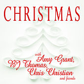 Christmas With Amy Grant and Friends by Various Artists