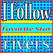 I Follow Rivers by Favorite Star