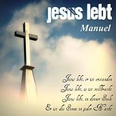 Jesus lebt by Manuel