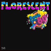 Florescent Back to the 80's by Various Artists