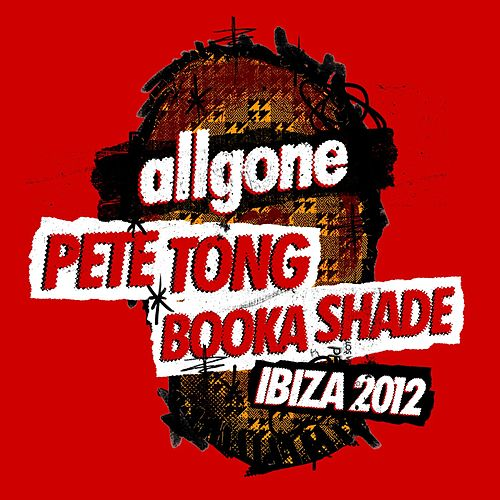 All Gone Pete Tong & Booka Shade Ibiza 2012 by Various Artists