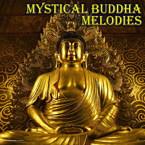 Mystical Buddha Melodies by Various Artists