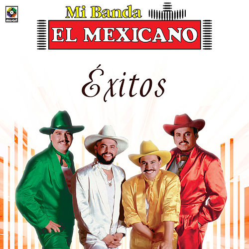 Exitos by Mi Banda El Mexicano