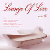 Lounge Of Love Vol.4 (The Chillout Songbook) by Various Artists