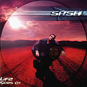 Life Goes On by Sash!