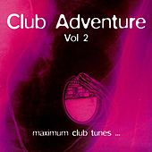 Club Adventure Vol. 2 by Various Artists