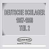 Deutsche Schlager 1957-1958 Teil 2 by Various Artists