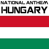 National Anthem Hungary (Isten, Áldd Meg a Magyart) by Kpm National Anthems
