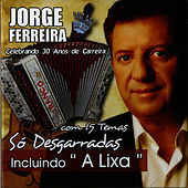 So Desgarradas Incluindo a Lixa by Jorge Ferreira