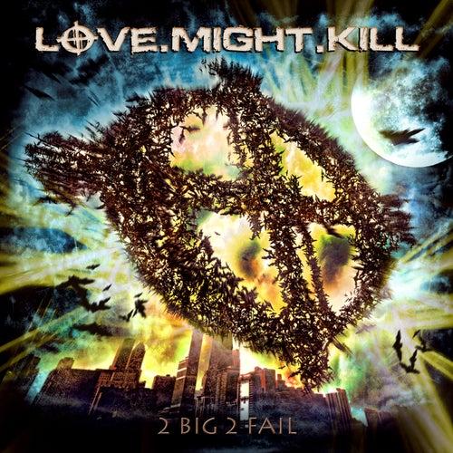 2 Big 2 Fail by Love.Might.Kill