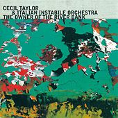 Taylor, Cecil: Owner of the River Bank (The) by Cecil Taylor