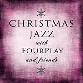 Christmas Jazz With Fourplay and Friends von Various Artists