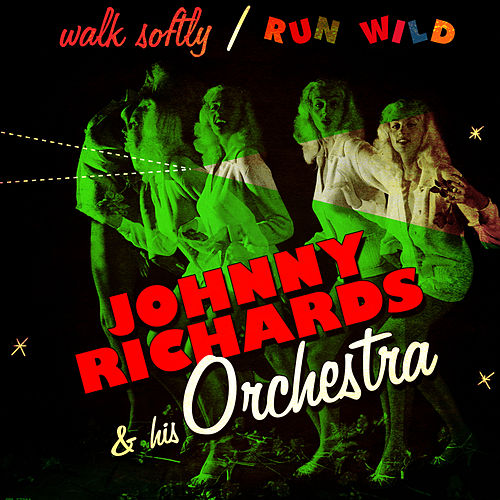 Walk Softly / Run Wild by His Orchestra