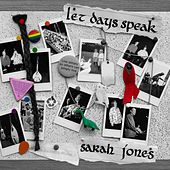 Let Days Speak by Sarah Jones