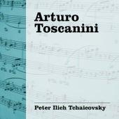 Arturo Toscanini - Tchaicovsky by Arturo Toscanini