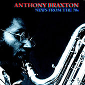 News form the 70's by Anthony Braxton