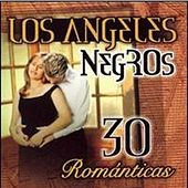 30 Romanticas by Los Angeles Negros