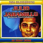 20 Super Exitos by Julio Jaramillo