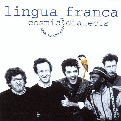 Cosmic Dialects: Live At the Bim-Huis by Lingua Franca