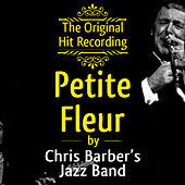 The Original Hit Recording - Petite Fleur by Chris Barber's Jazz Band